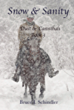 Snow & Sanity (Dust & Cannibals Book 3)