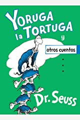 Yoruga la Tortuga y otros cuentos (Yertle the Turtle and Other Stories Spanish Edition) (Classic Seuss) Hardcover
