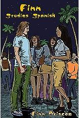 Finn Studies Spanish (Fun Loving Finn Book 5) Kindle Edition
