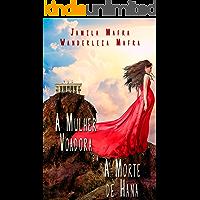 A Mulher Voadora e a Morte de Hana