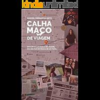 CALHAMAÇO DE VIAGEM: Uma jovem em busca do mundo. Um escritor em busca de um texto.