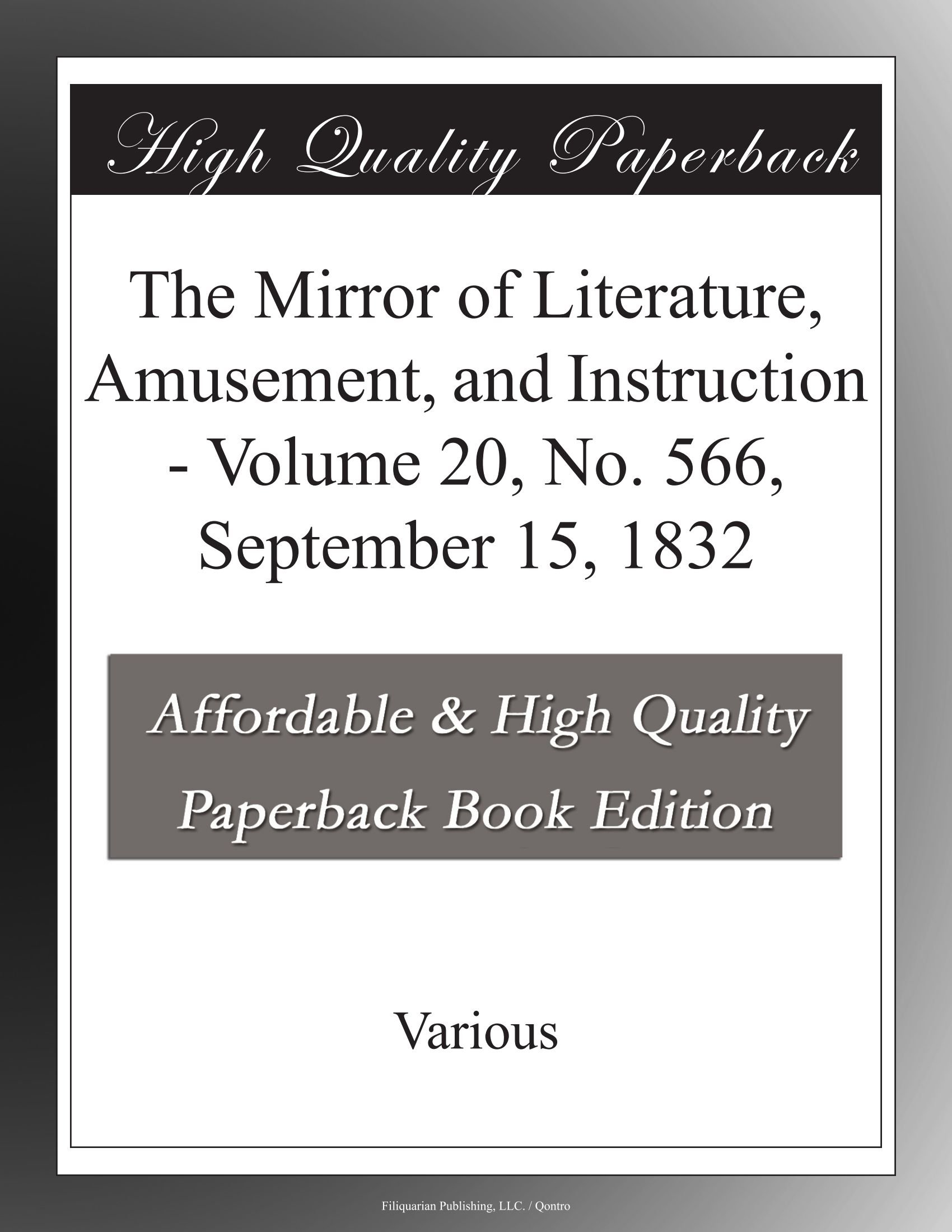 Read Online The Mirror of Literature, Amusement, and Instruction - Volume 20, No. 566, September 15, 1832 PDF