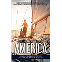 RETIREMENT SMART AMERICA: Learn strategies for tax advantaged income planning.