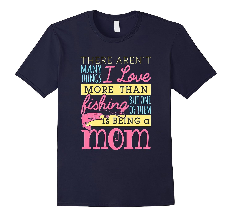 Fishing Mom T-Shirt -- Love More Than Fishing-FL