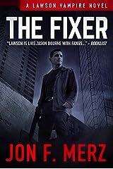 The Fixer: A Lawson Vampire Novel #1: A Supernatural Espionage Urban Fantasy Series Kindle Edition