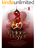A Delicious Dessert: A Collection of Romantic Stories with Recipes
