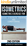 Isometrics: Isometric Exercise for Quick Strength Training and Conditioning (Isometrics, bodyweight training, strength training, conditioning, ripped, six-pack) (English Edition)