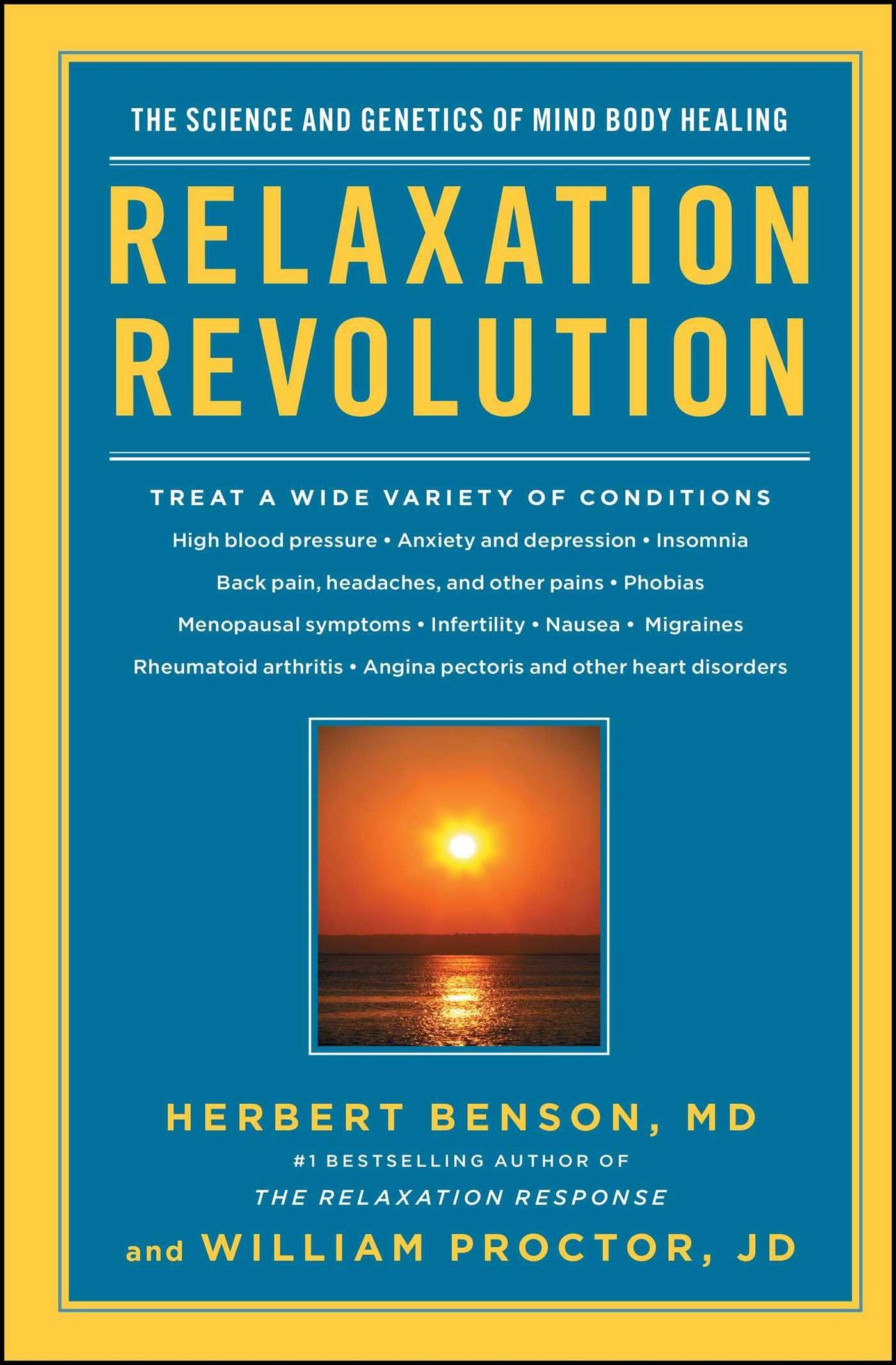 Relaxation Revolution: The Science And Genetics Of Mind Body Healing:  Herbert Benson, William Proctor: 9781439148662: Amazon: Books