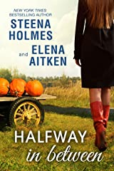 Halfway in Between (Halfway Series Book 2) Kindle Edition