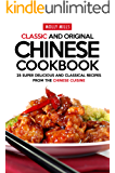 Classic and Original Chinese Cookbook: 25 Super Delicious and Classical Recipes from the Chinese Cuisine