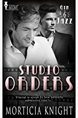 Studio Orders: (A Gay Romance) (Gin & Jazz Book 5)