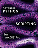 Advanced Python Scripting for ArcGIS Pro