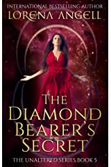 The Diamond Bearer's Secret (The Unaltered Book 5) Kindle Edition