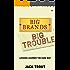 Big Brands Big Trouble