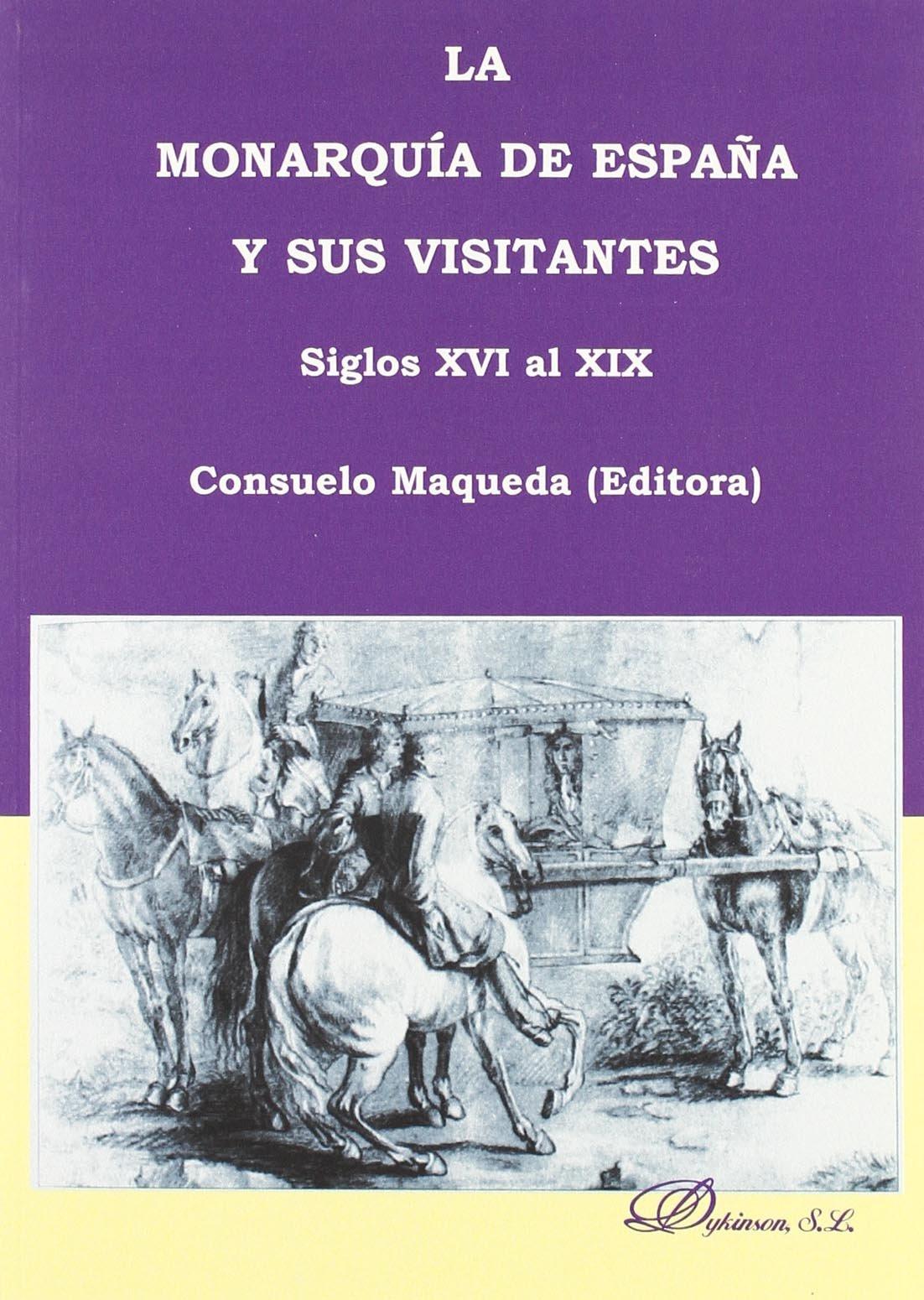 La monarquia de Espana y sus visitantes/ The Spain monarchy and its visitors: Siglos XVI Al XIX/ Centuries XVI Al XIX (Spanish Edition) pdf epub