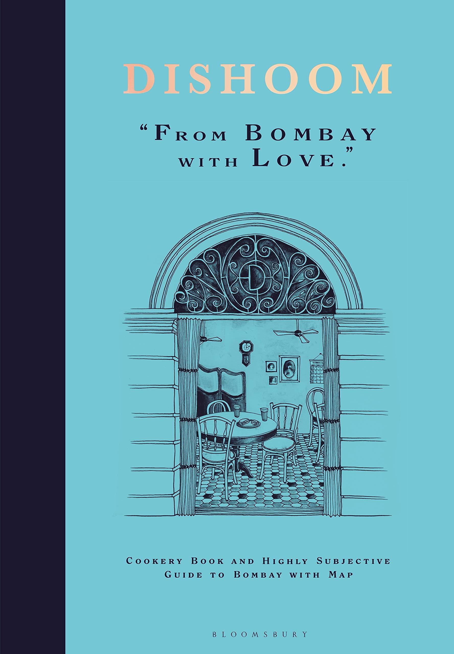 Dishoom The First Ever Cookbook From The Much Loved Indian Restaurant Amazon Co Uk Thakrar Shamil Thakrar Kavi Nasir Naved Books