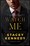 Watch Me (Phoenix Book 1)