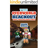 The Overworld Blackout, Book 2 and Book 3 (An Unofficial Minecraft Book for Kids Ages 9 - 12 (Preteen)