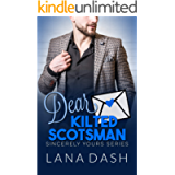 DEAR KILTED SCOTSMAN: A Curvy Girl Romance (SINCERELY YOURS Book 8)