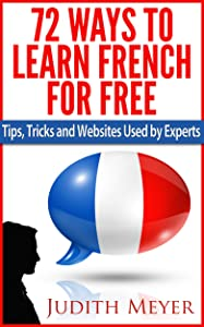 72 Ways to Learn French for Free - Tips, Tricks and Websites Used by Experts