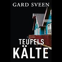 Teufelskälte: Kriminalroman (Ein Fall für Tommy Bergmann 2)