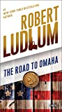 The Road to Omaha: A Novel (The Road to Series)