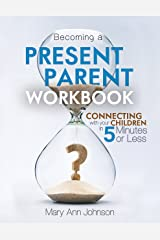 Becoming a Present Parent Workbook Kindle Edition
