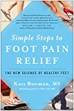 Simple Steps to Foot Pain Relief: The New Science