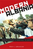 Modern Albania: From Dictatorship to Democracy in Europe