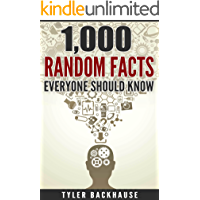 1,000 Random Facts Everyone Should Know: A collection of random facts useful for the bar trivia night, get-together or…