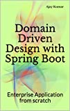 Domain Driven Design with Spring Boot: Enterprise Application from scratch (English Edition)