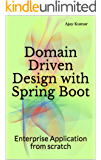 Domain Driven Design with Spring Boot: Enterprise Application from scratch