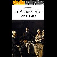 O Pão de Santo Antônio: o pão dos pobres - devoção à Santo Antonio