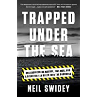 Trapped Under the Sea: One Engineering Marvel, Five Men, and a Disaster Ten Miles...