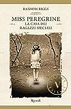 Miss Peregrine. La casa dei ragazzi speciali (VINTAGE) (Italian Edition)