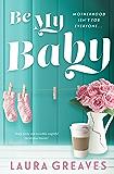 Be My Baby: Destiny Romance