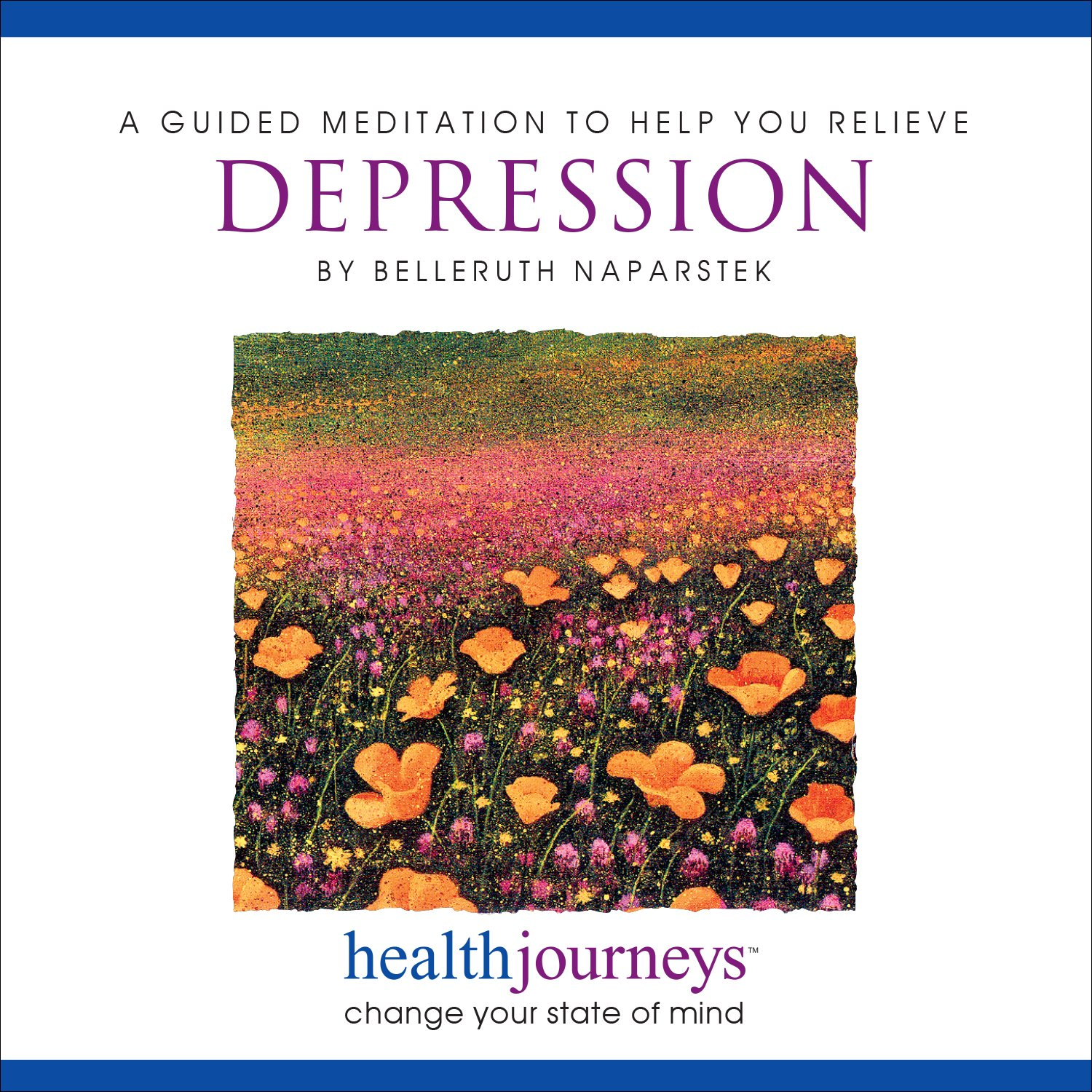A Guided Meditation to Help Relieve Depression- Guided Imagery to Reduce Negative Thinking, Self-Criticism, Discouragement, and Improve Mood, Hope, Sense of Well Being by Health Journeys