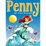 Penny the Brave Mermaid: Fairy Tale About Being Brave (Sunshine Reading Book 11)