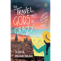 The Travel Gods Must Be Crazy: Wacky Encounters in Exotic Lands