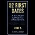 52 Dates Part 5: A Memoir & Dating Handbook (52 First Dates)