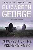 In Pursuit of the Proper Sinner: An Inspector Lynley Novel: 9 (English Edition)