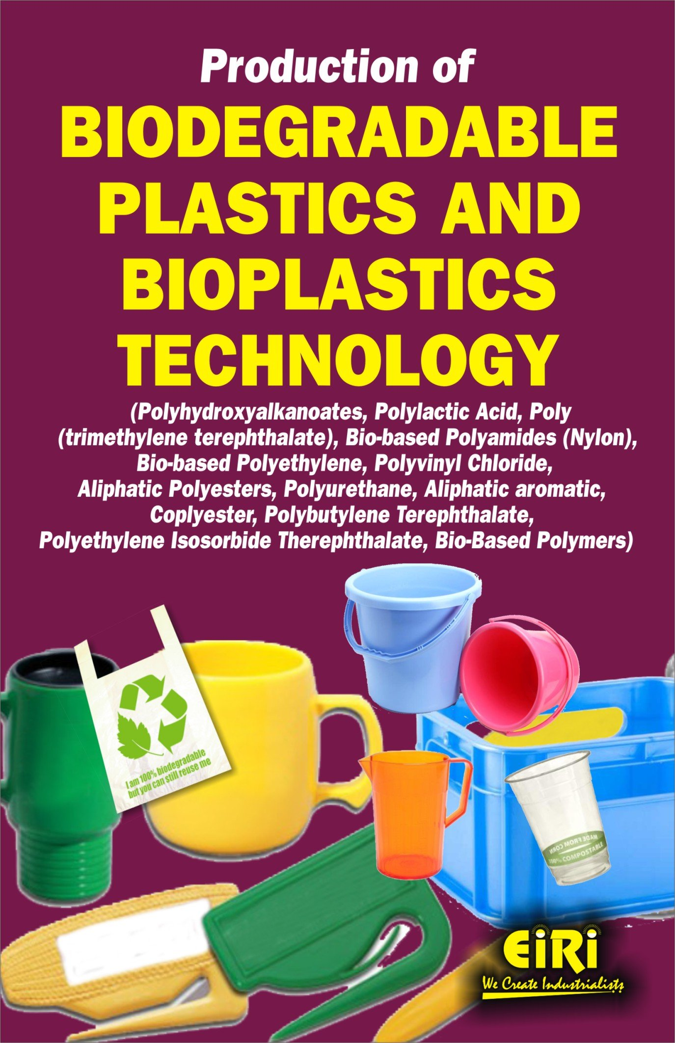 Production of Biodegradable Plastics and Bioplastics Technology ...
