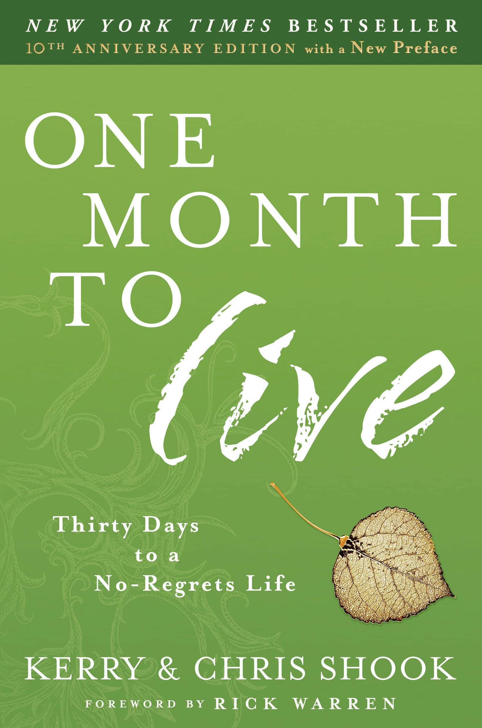 One Month to Live: Thirty Days to a No-Regrets Life: Kerry Shook, Chris  Shook: 9780307730961: Amazon.com: Books