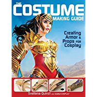 The Costume Making Guide: Creating Armor and Props for Cosplay book cover