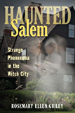 Haunted Salem: Strange Phenomena in the Witch City (Haunted Series)