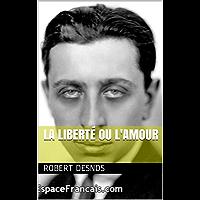 La liberté ou l'amour (French Edition)