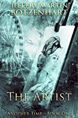 The Artist (Another Time Book 1) Kindle Edition
