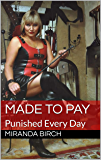 Made To Pay: Punished Every Day (English Edition)