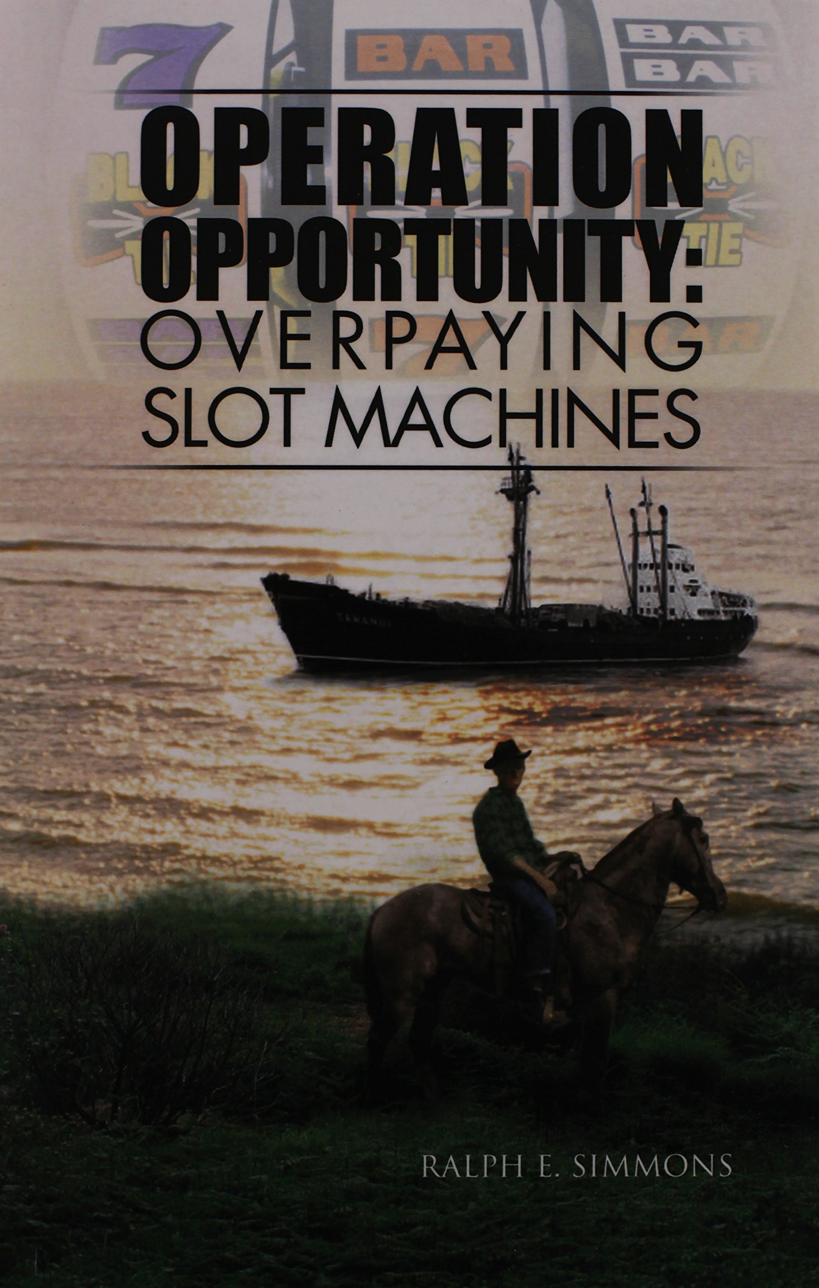 Operation Opportunity: Overpaying Slot Machines ebook