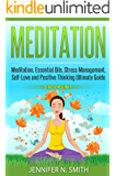 Meditation Beginners Guide: 5 Book In 1 - (Meditation, Essential Oils, Stress Management, Self-Love and Positive Thinking Ultimate Guide)
